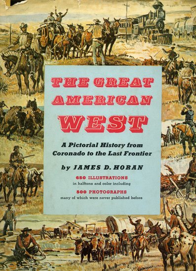 The Great American West A Pictorial History from Coronado to the Last Frontier.jpg