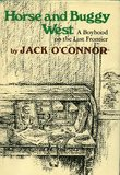 Horse and Buggy West A boyhood on the last Frontier.jpg