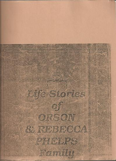 Life Stories of Orson & Rebecca Phelps Family.jpg