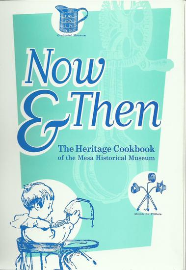 Now & Then The Heritage Cookbook of the City of Mesa.jpg